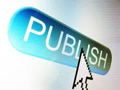 WHERE IT'S AT The Publish Button, we've all got one now!