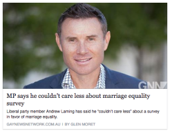 COULDN'T CARE Andrew Laming's initial response to a marriage equality petition.